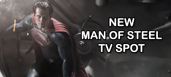 TV Spot, Man of Steel, Superman, Henry Cavill, Warner Bros, Youtube, Superhero, DC Comics, Hollywood Gone Geek, HGG, @HwoodGoneGeek