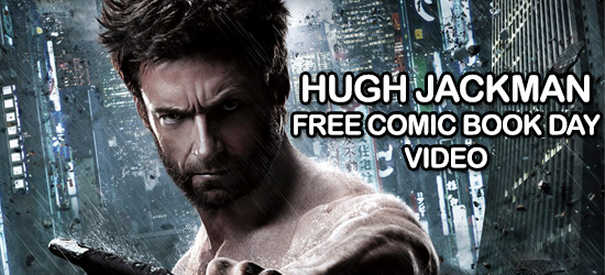 The Wolverine, Hugh Jackman, Free Comic Book Day, FCBD, Marvel, Superhero, Entertainment, LCBS, Local Comic Book Shop, Youtube, Clip, Video