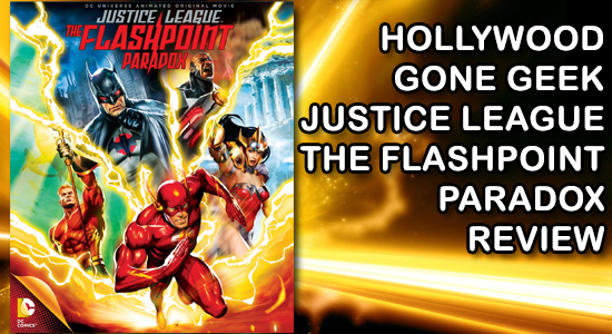 Hollywood Gone Geek, HGG, @HwoodGoneGeek, Justice League: The Flashpoint Paradox, JLA, DC Comics, Review, Flashpoint, Home Media, Monstar, The Flash, Batman, Superman, Wonder Woman, Aquaman, Cyborg, DVD, Blu-ray, Digital, Download