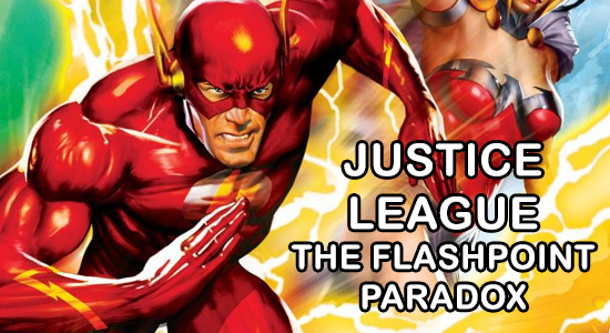 Hollywood Gone Geek, HGG, @HwoodGoneGeek, Justice League – The Flashpoint Paradox, Trailer, JLA, The Flash, Reverse Flash, Justice League, Exclusive, Home Media, Superhero, Animated Movie, DCAU, Limited, Amazon