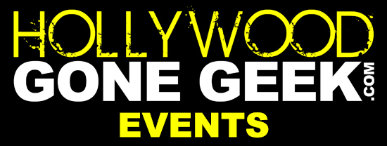 Hollywood Gone Geek Events Calendar Information Comic Con Expo Tickets