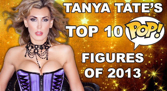Planet of the Apes, Cornelius, Sexy geek girl, Tanya Tate, Top 10, list, Funko POP, Vinyl Figures, 2013, @TanyaTate, Collectible, Action Figure, Toys, Masters of the Universe, She-ra, Game of Thrones, Cersei Lannister, Disney, Mary Poppins, Marvel, White Phoenix, Conquest Comics, Exclusive, Star Wars, Wicket the Ewok, Fugitive Toys,  Flocked, Disco Skeletor, San Diego Comic Con, Classic Batman, Catwoman, Ned Stark, Headless, SDCC, Batmobile