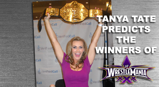 Tanya Tate, @TanyaTate, Wrestlemania XXX, Daniel Bryan, Triple H, The Undertaker,  Brock Lesnar, John Cena, Sheamus, WWE, World Wrestling Entertainment, Wrestling