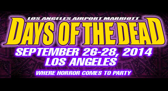 Days of the Dead Los Angeles Horror Convention 2014 News