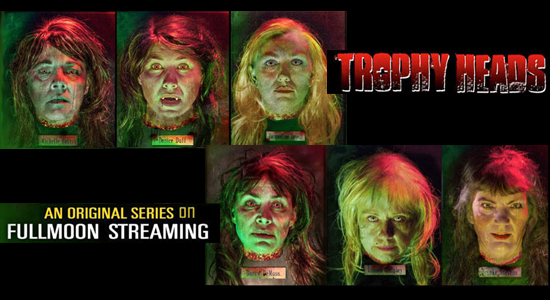Full Moon Horror Trophy Heads Scream Queens Web Series