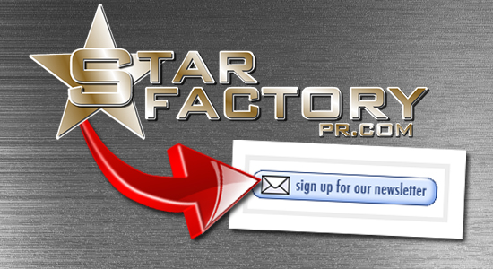 Star Factory PR Newsletter Publicity
